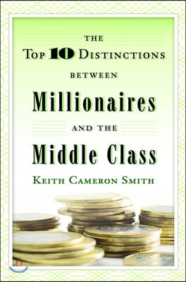 The Top Ten Distinctions Between Millionaires and the Middle Class