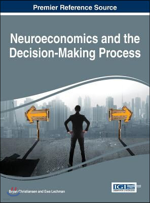 Neuroeconomics and the Decision-making Process