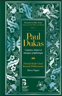 Herve Niquet 폴 뒤카: 칸타타, 합창음악, 교향악 작품집 (Paul Dukas: Cantatas, Choeurs et Musiques Symphonies) 에르베 니케, 브뤼셀 필하모닉