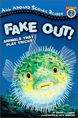Fake Out!: Animals That Play Tricks