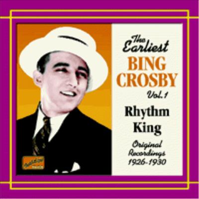 Bing Crosby - The Earliest Vol. 1; Rhythm King