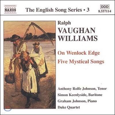 Simon Keenlyside / Graham Johnson 본 윌리엄스: 웬록의 벼랑 위에서, 다섯 개의 신비한 노래 (Vaughan Williams: On Wenlock Edge, 5 Mystical Songs)