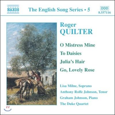Lisa Milne / Graham Johnson 로저 퀼터: 가곡집 (Roger Quilter: O Mistress Mine, To Daisies, Julia's Hair, Go Lovely Rose)