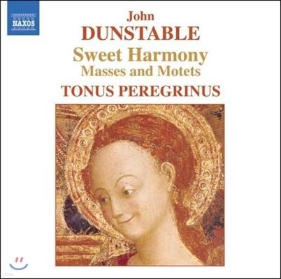 Tonus Peregrinus 존 던스터블: 달콤한 화모니 - 미사, 모테트 (John Dunstable: Sweet Harmony - Masses and Motets)