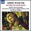 St George's Chapel Choir 유명 성가집: '저와 함께 하소서' - 세인트조지스 채플 합창단 (Abide With Me & Other Favourite Hymns)