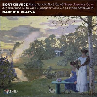 Nadejda Vlaeva 보르트키에비치: 피아노 소나타 2번, 유고슬라비아 모음곡 - 나데지다 블라에바 (Bortkiewicz: Piano Sonata Op.60, Jugoslavische Suite Op.58)