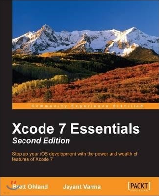 Xcode 7 Essentials (Second Edition)