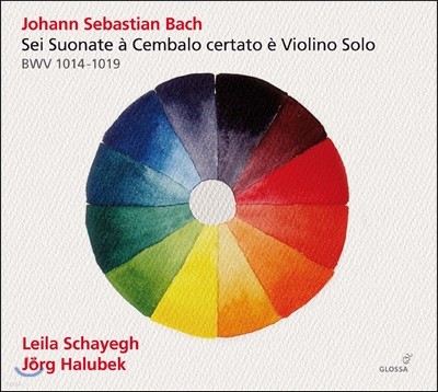 Leila Schayegh 바흐: 바이올린과 하프시코드를 위한 소나타 전곡집 (Bach: Sonatas for Violin & Harpsichord Nos. 1-6, BWV1014-1019)