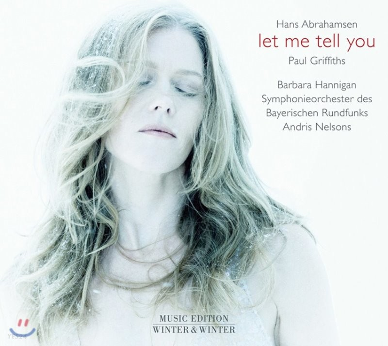 Barbara Hannigan 한스 아브라함센 작품집 (Hans Abrahamsen: Let Me Tell You)
