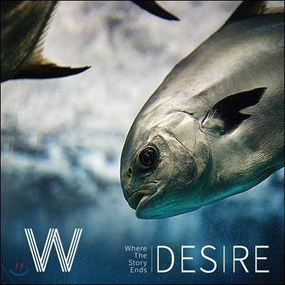 W (더블유 / Where The Story Ends) - Desire