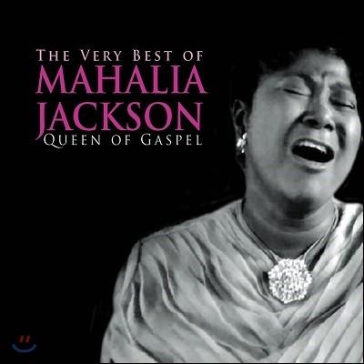 Mahalia Jackson - The Very Best of Mahalia Jackson: Queen of Gaspel