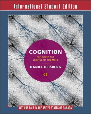 Cognition: Exploring the Science of the Mind, 6/E (IE)