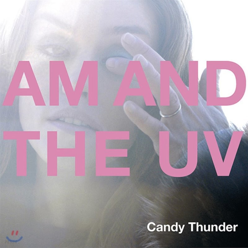 AM And The UV - Candy Thunder