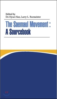 The Saemaul Movement: A Sourcebook