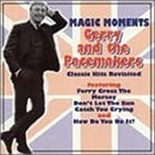 Gerry & The Peacemakers - Magic Moments