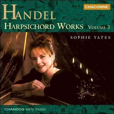 Sophie Yates 헨델: 하프시코드 작품집 3권 - 모음곡 세트 1, 2 (Handel: Harpsichord Works Vol.3 - Suites Set I HWV431-433, Set II HWV440-441) 소피 예이츠