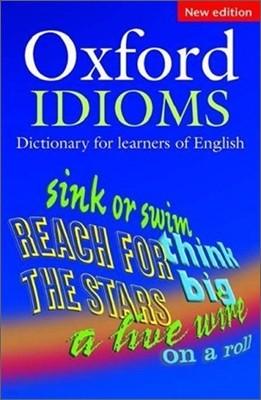 Oxford Idioms Dictionary, 2/E