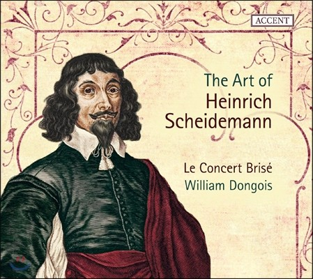 Le Concert Brise 하인리히 샤이데만의 예술 (The Art of Heinrich Scheidemann) 르 콩세르 브리제, 윌리엄 동구아