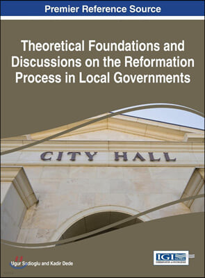 Theoretical Foundations and Discussions on the Reformation Process in Local Governments