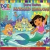Dora the Explorer #24 : Dora Saves Mermaid Kingdom!
