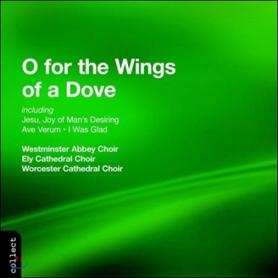 Westminster Abbey Choir 합창곡집 - 멘델스존: 비둘기의 날개 위에 외 (O for the Wings of a Dove, Jesu Joy of Man's Desiring, Ave Verum, I Was Glad) 웨스트민스터 사원 합창단