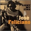 Jose Feliciano - Light My Fire: The Very Best Of Jose Feliciano