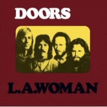 The Doors - L.A. Woman (40th Anniversary / Expanded)