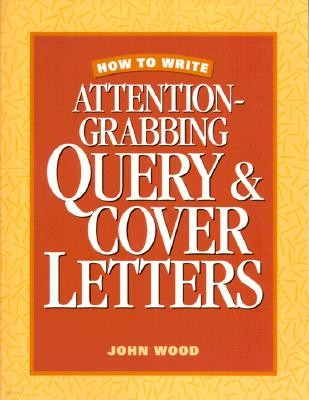 How to Write Attention Grabbing Query & Cover Letters