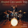 Andre Ceccarelli Trio - Avenue Des Diables Blues