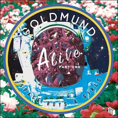 골드문트 (Goldmund) - Alive Part One : Space Boys & Girls