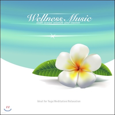 Harmony & Balance 건강 100세 인생을 위한 웰니스 뮤직 스페셜 (Wellness Music with Ocean Sounds and Waves)