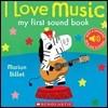 I Love Music : My First Sound Book
