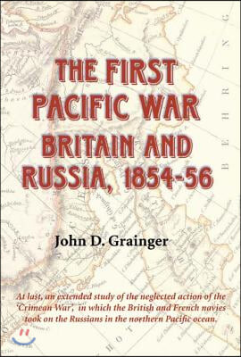 The First Pacific War - Britain and Russia, 1854-56