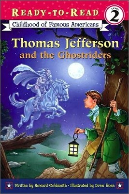 Ready-To-Read Level 2 : Thomas Jefferson and the Ghostriders