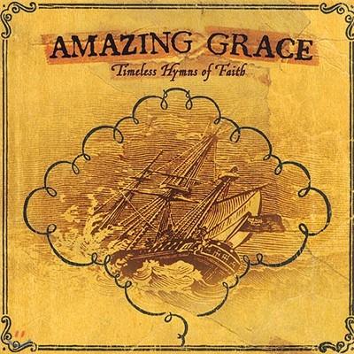 Amazing Grace : Timeless Hymns of Faith