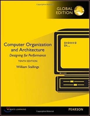 Computer Organization and Architecture, 10/E : Designing for Performance
