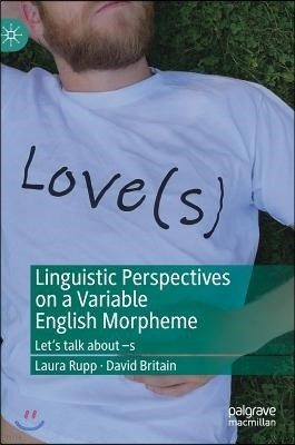 Linguistic Perspectives on a Variable English Morpheme