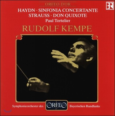 Rudolf Kempe 하이든: 신포니아 콘체르탄테 / 슈트라우스: 돈 키호테 - 루돌프 켐페, 폴 토르틀리에 (Haydn: Sinfonia Concertante / R. Strauss; Don Quixote)