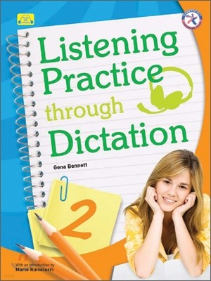 Listening Practice Through Dictation 2 : Student`s Book with CD