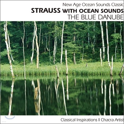 New Age Ocean Sounds Classic - Strauss With Ocean Sounds: the Blue Danube