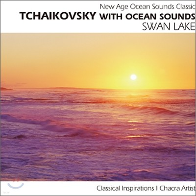 New Age Ocean Sounds Classic - Tchaikovsky With Ocean Sounds: Swan Lake