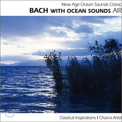 New Age Ocean Sounds Classic - Bach With Ocean Sounds: Air