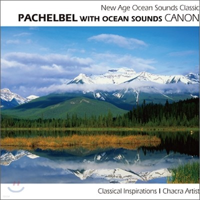 New Age Ocean Sounds Classic - Pachelbel With Ocean Sounds: Canon