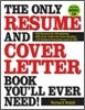 The Only Resume and Cover Letter Book You'll Ever Need: 400 Resumes for All Industries and Positions, 400 Cover Letters for Every Situation [With CDRO