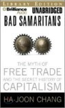 Bad Samaritans : The Myth of Free Trade and the Secret History of Capitalism : Audio Cassette