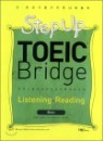 Step Up TOEIC Bridge Listning �� Reading Basic