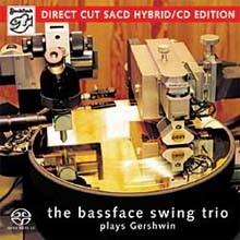 The Bassface Swing Trio - Plays Gershwin (180g LP + SACD Hybrid 한정반)