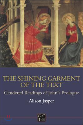Shining Garment of the Text: Gendered Readings of John's Prologue