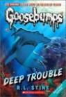 Classic Goosebumps #2 : Deep Trouble