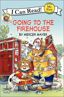 Little Critter : Going to the Firehouse
